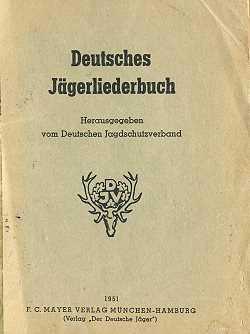 Deutsches Jaegerliederbuch